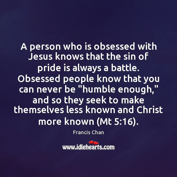 A person who is obsessed with Jesus knows that the sin of Image