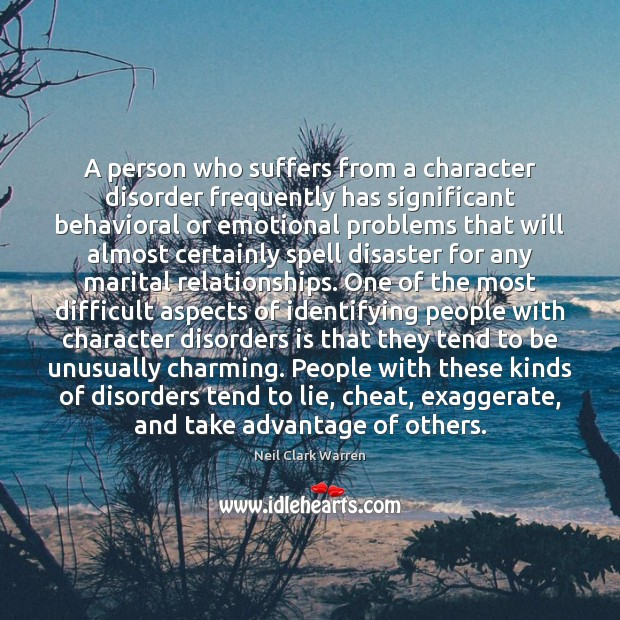A person who suffers from a character disorder frequently has significant behavioral Image