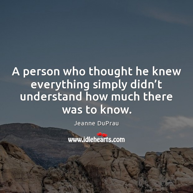 A person who thought he knew everything simply didn't understand how Image