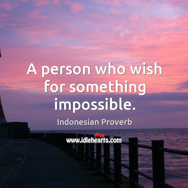 A person who wish for something impossible. Indonesian Proverbs Image