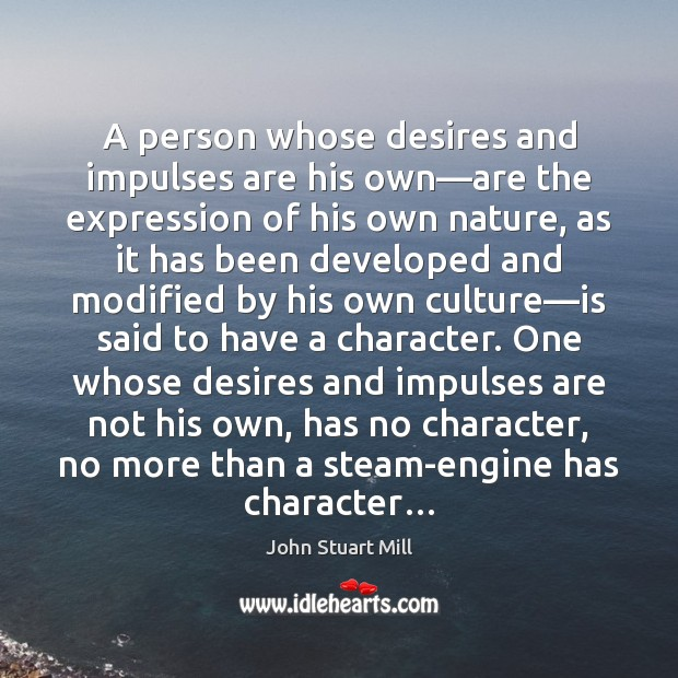 A person whose desires and impulses are his own—are the expression Image