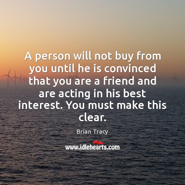 Image, A person will not buy from you until he is convinced that