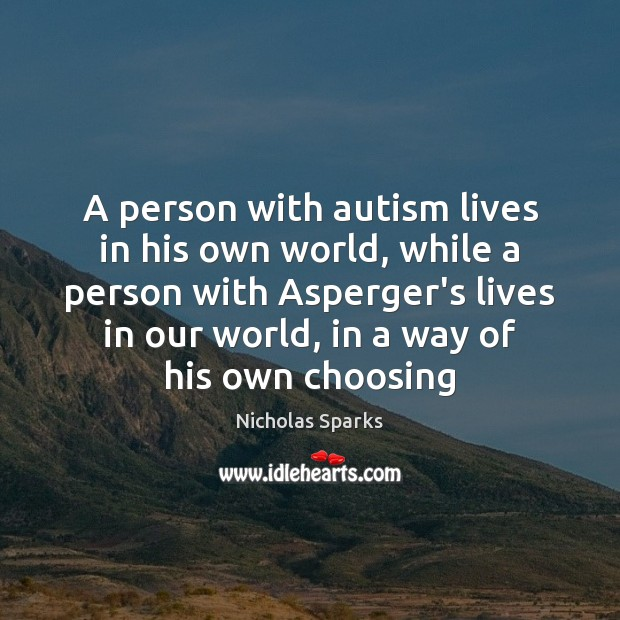 Image, A person with autism lives in his own world, while a person