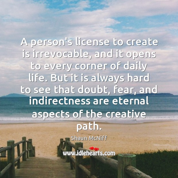 A person's license to create is irrevocable, and it opens to every Image
