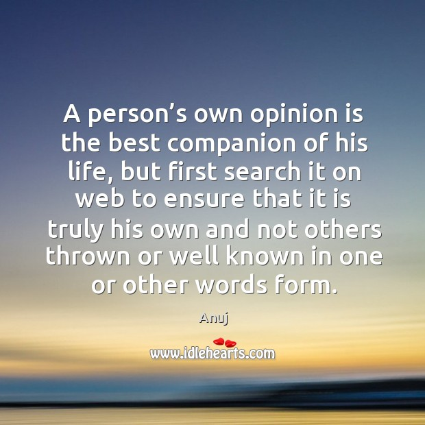 Image, A person's own opinion is the best companion of his life,