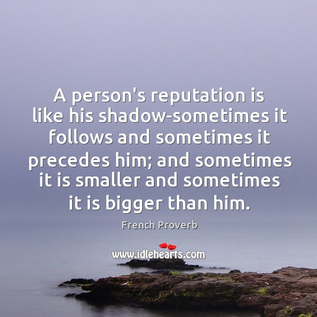 Image, A person's reputation is like his shadow