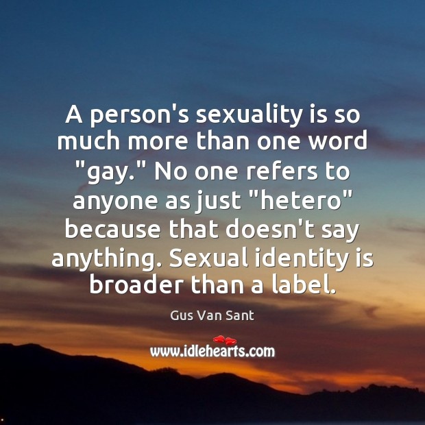 """Image, A person's sexuality is so much more than one word """"gay."""" No"""