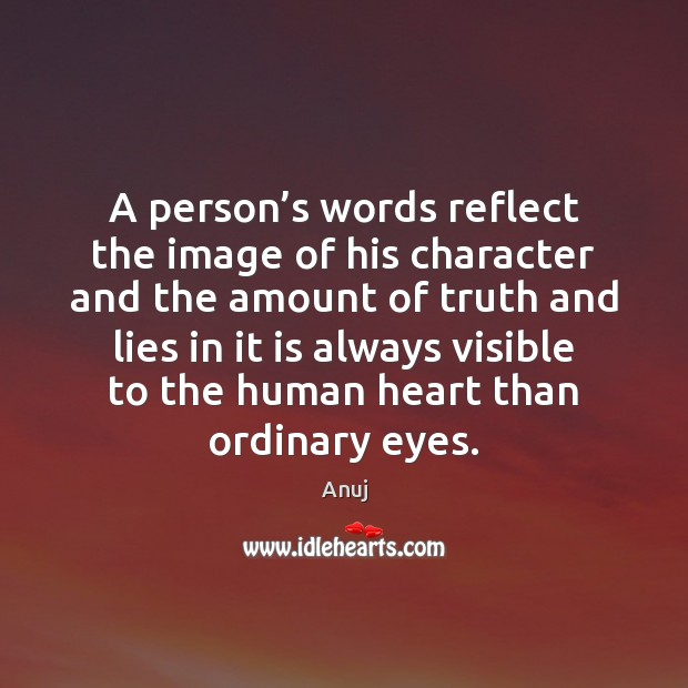 Image, A person's words reflect the image of his character and the