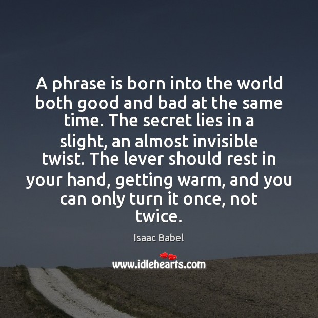 A phrase is born into the world both good and bad at Secret Quotes Image