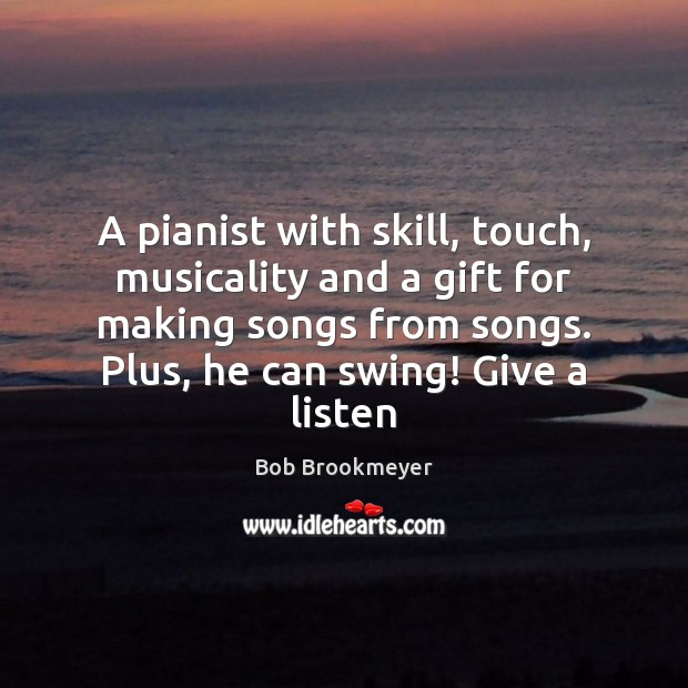 Image, A pianist with skill, touch, musicality and a gift for making songs