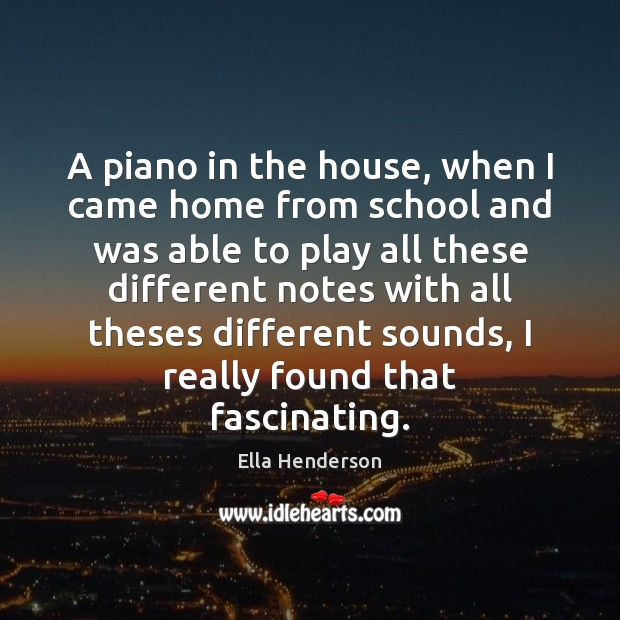 A piano in the house, when I came home from school and Image