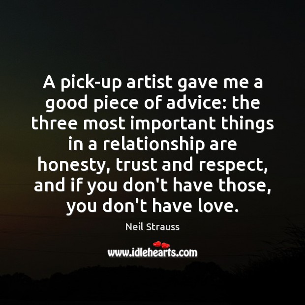 Neil Strauss Picture Quote image saying: A pick-up artist gave me a good piece of advice: the three