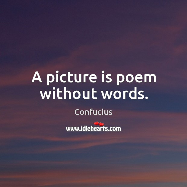 Image, A picture is poem without words.