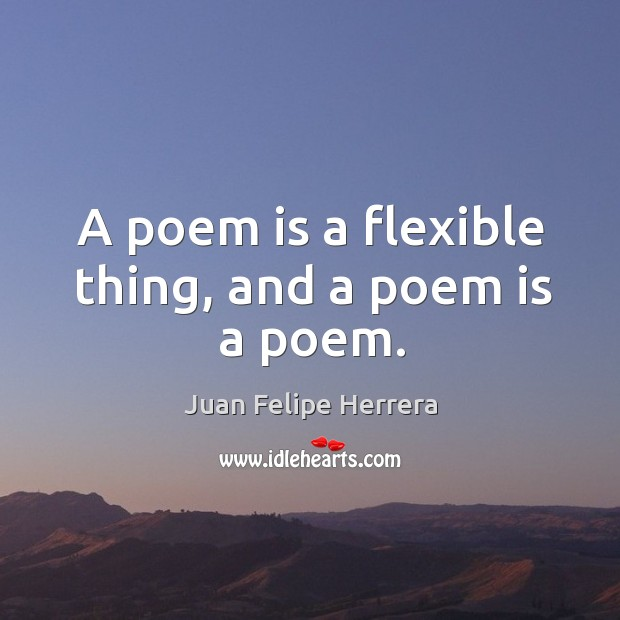 A poem is a flexible thing, and a poem is a poem. Image