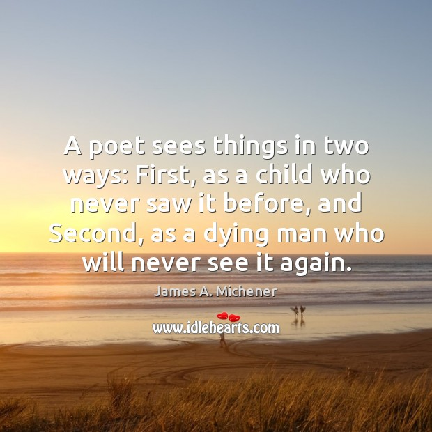 Image, A poet sees things in two ways: First, as a child who
