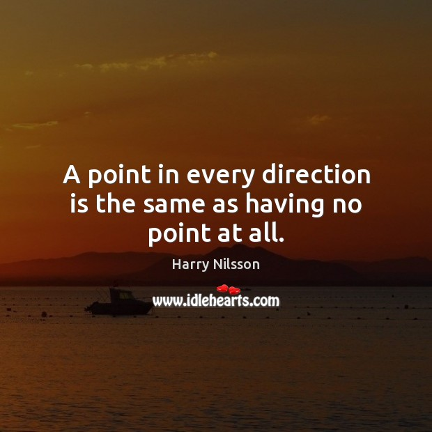 A point in every direction is the same as having no point at all. Image