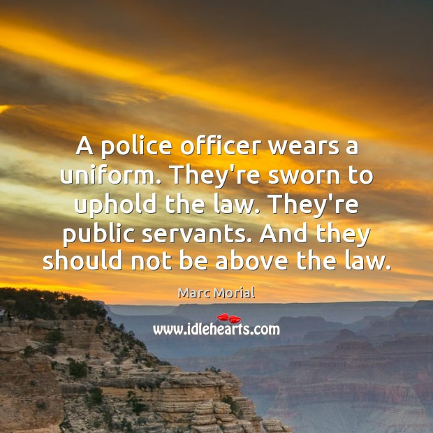 Image, A police officer wears a uniform. They're sworn to uphold the law.
