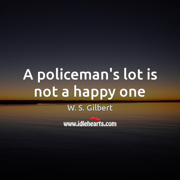 A policeman's lot is not a happy one Image