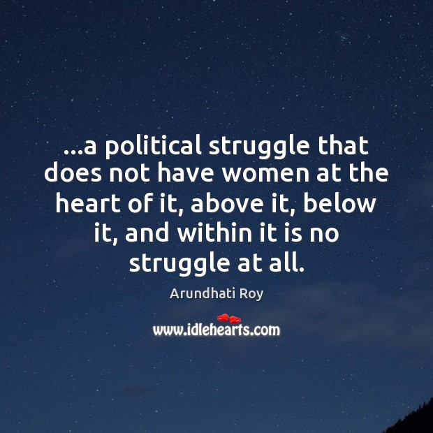 Image, …a political struggle that does not have women at the heart of