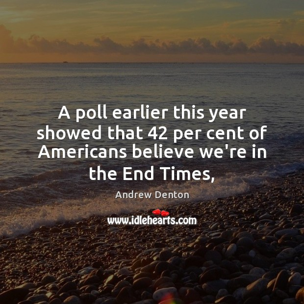 Image, A poll earlier this year showed that 42 per cent of Americans believe