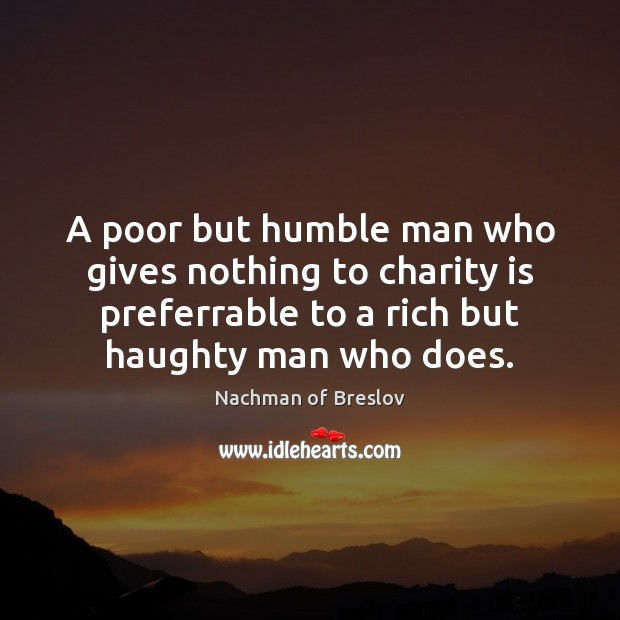 A poor but humble man who gives nothing to charity is preferrable Charity Quotes Image