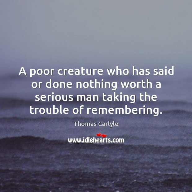 Image, A poor creature who has said or done nothing worth a serious