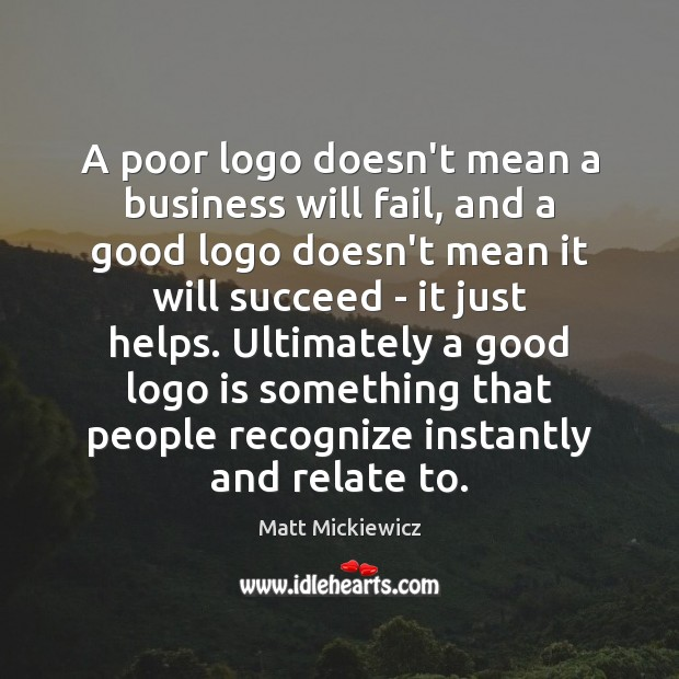 Image, A poor logo doesn't mean a business will fail, and a good