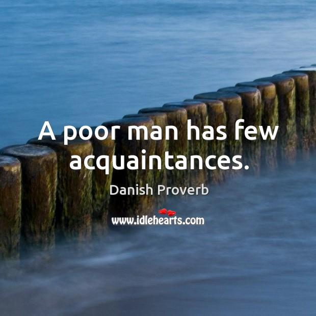 Image, A poor man has few acquaintances.