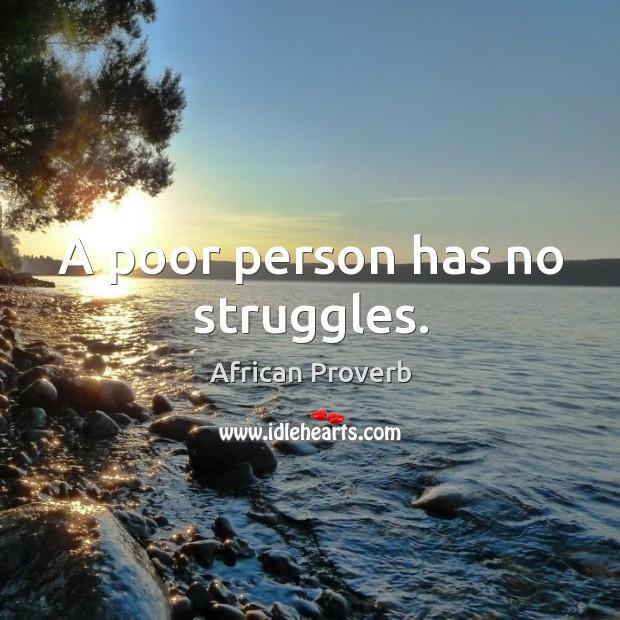Image, A poor person has no struggles.