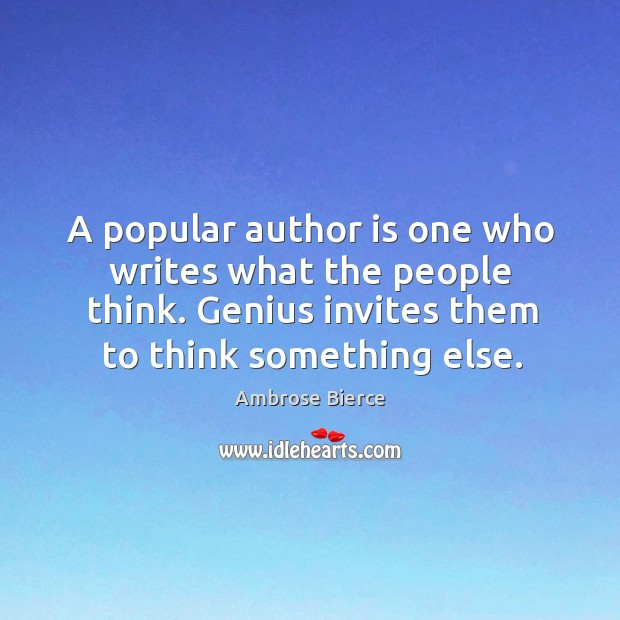 Image, A popular author is one who writes what the people think. Genius