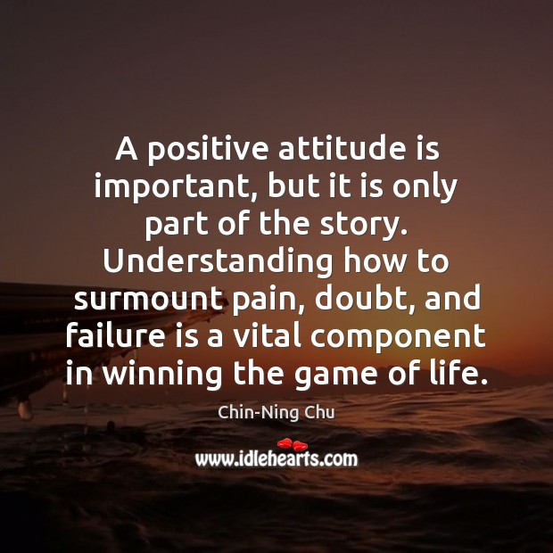 A positive attitude is important, but it is only part of the Image