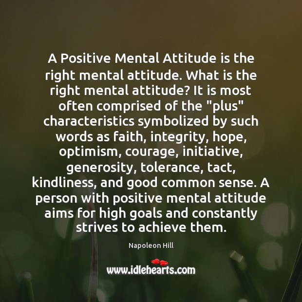 Image, A Positive Mental Attitude is the right mental attitude. What is the