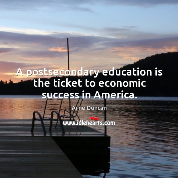 Image, A postsecondary education is the ticket to economic success in america.