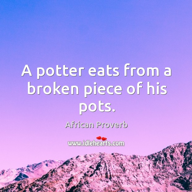 Image, A potter eats from a broken piece of his pots.