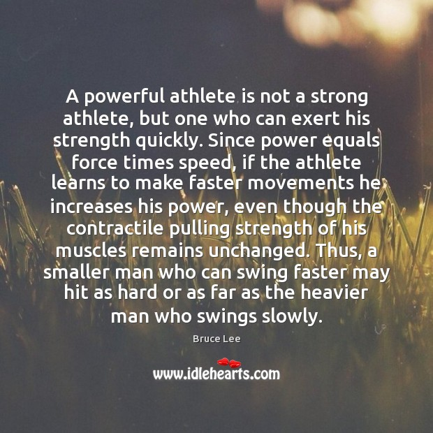 Image, A powerful athlete is not a strong athlete, but one who can