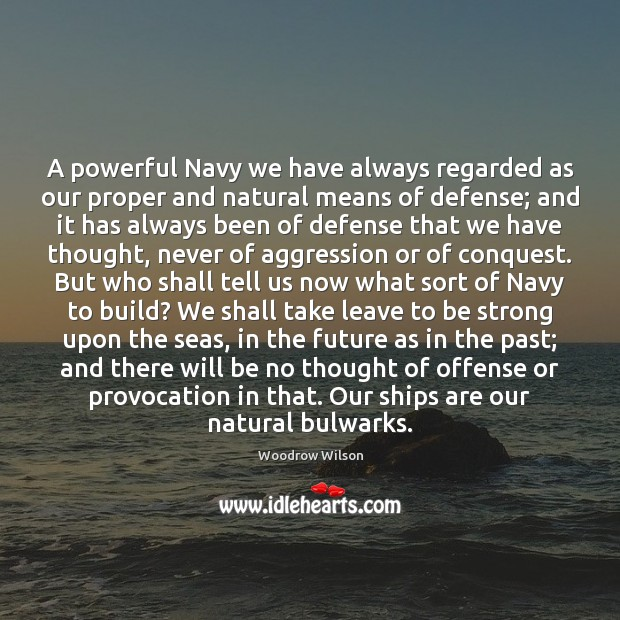 Image, A powerful Navy we have always regarded as our proper and natural