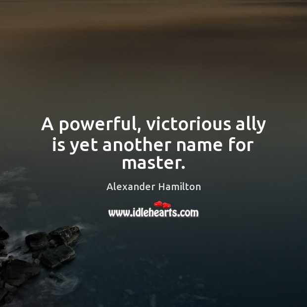 Image, A powerful, victorious ally is yet another name for master.