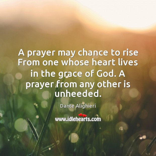 A prayer may chance to rise From one whose heart lives in Image