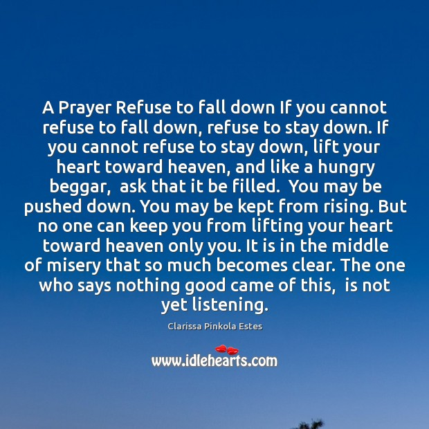 Image, A Prayer Refuse to fall down If you cannot refuse to fall
