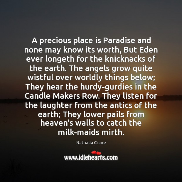 Image, A precious place is Paradise and none may know its worth, But