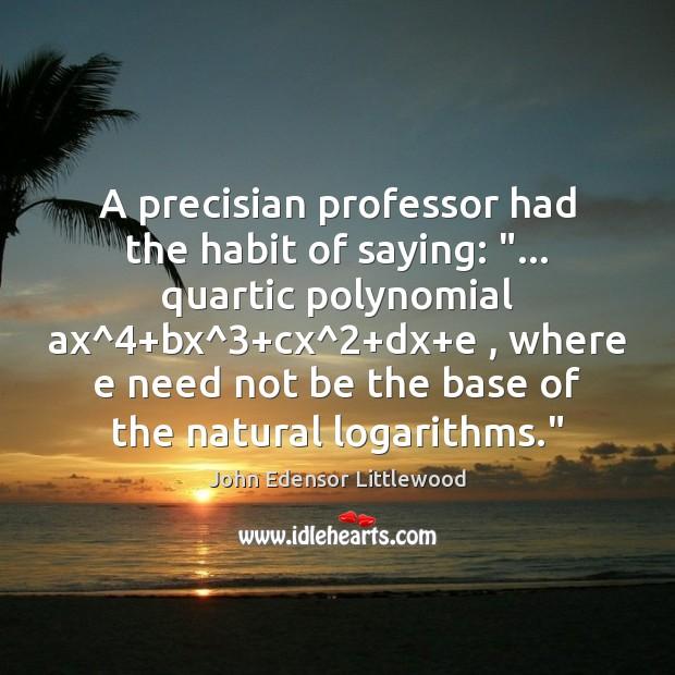 """A precisian professor had the habit of saying: """"… quartic polynomial ax^4+bx^3+ Image"""
