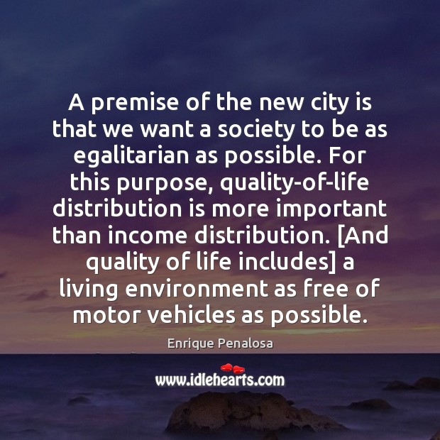 A premise of the new city is that we want a society Image