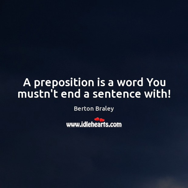 Image, A preposition is a word You mustn't end a sentence with!