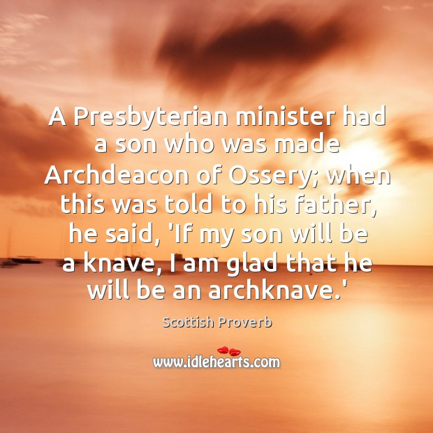 A presbyterian minister had a son who was made archdeacon of ossery Scottish Proverbs Image