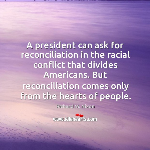 Image, A president can ask for reconciliation in the racial conflict that divides