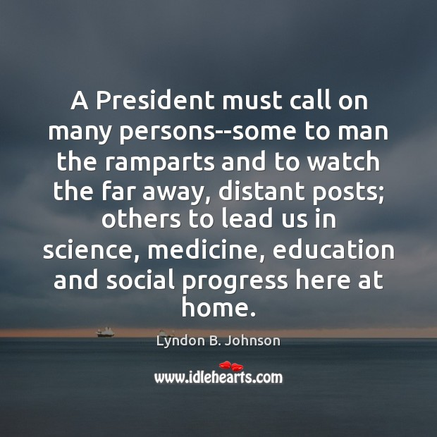 Image, A President must call on many persons–some to man the ramparts and