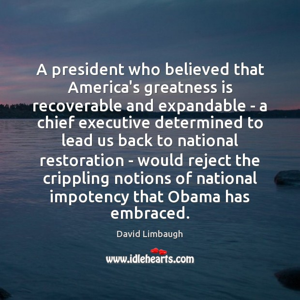 A president who believed that America's greatness is recoverable and expandable – Image