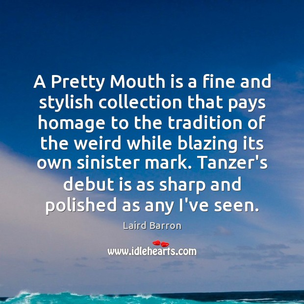 A Pretty Mouth is a fine and stylish collection that pays homage Image