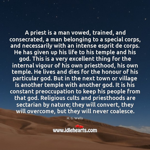 A priest is a man vowed, trained, and consecrated, a man belonging Image