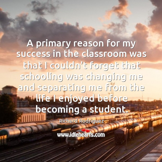 A primary reason for my success in the classroom was that I Image